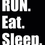 Run Eat Sleep